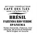Brésil Fazenda Rio Verde - 250 g - 27€/kg
